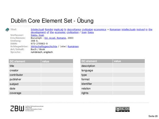 Dublin Core Element Set - ÜbungDC element valuetitlecreatorcontributorpublishersubjectdatecoverageDC element valuedescript...
