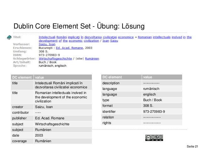 Dublin Core Element Set - Übung: LösungSprache: rumänisch, englischDC element valuetitle Intelectuali Români implicati înd...