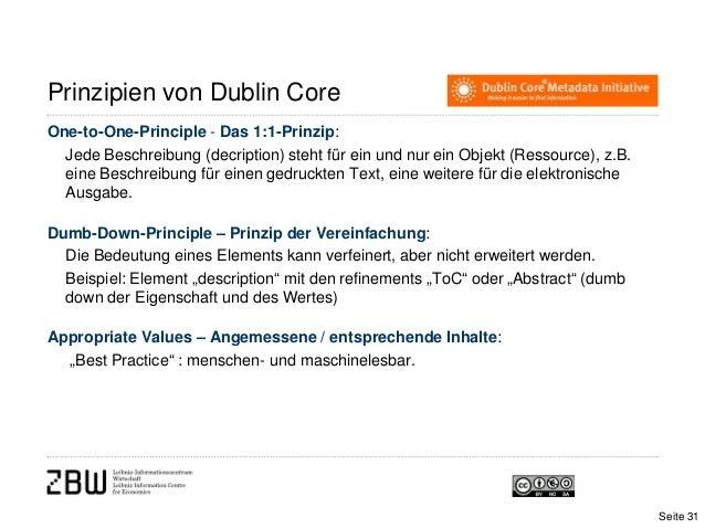 Prinzipien von Dublin CoreOne-to-One-Principle - Das 1:1-Prinzip:Jede Beschreibung (decription) steht für ein und nur ein ...