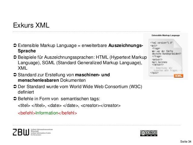 Exkurs XML Extensible Markup Language = erweiterbare Auszeichnungs-Sprache Beispiele für Auszeichnungssprachen: HTML (Hy...