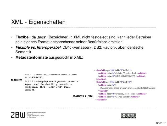 """XML - Eigenschaften• Flexibel: da """"tags"""" (Bezeichner) in XML nicht festgelegt sind, kann jeder Betreibersein eigenes Forma..."""