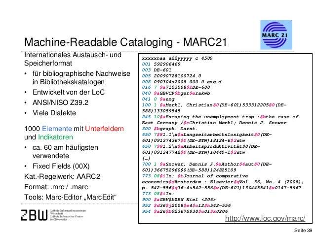 Machine-Readable Cataloging - MARC21Internationales Austausch- undSpeicherformat• für bibliographische Nachweisein Bibliot...