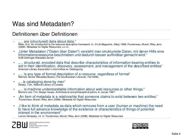 """Was sind Metadaten?Definitionen über Definitionen• """"… are (structured) data about data.""""Miller, Eric: An introduction to t..."""