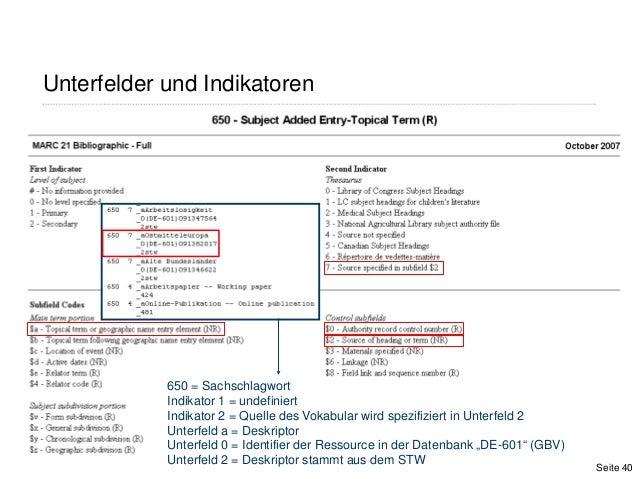 650 = SachschlagwortIndikator 1 = undefiniertIndikator 2 = Quelle des Vokabular wird spezifiziert in Unterfeld 2Unterfeld ...