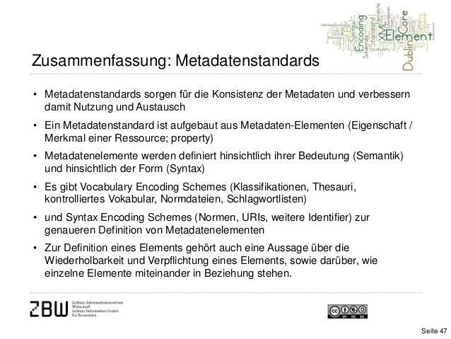 • Metadatenstandards sorgen für die Konsistenz der Metadaten und verbesserndamit Nutzung und Austausch• Ein Metadatenstand...