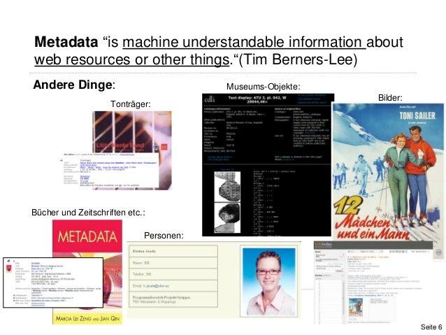 """Andere Dinge:Bücher und Zeitschriften etc.:Museums-Objekte:Bilder:Tonträger:Personen:Metadata """"is machine understandable i..."""