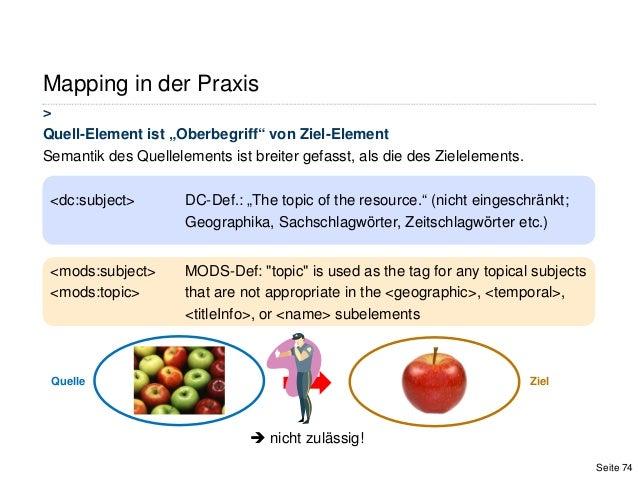 """Mapping in der Praxis>Quell-Element ist """"Oberbegriff"""" von Ziel-ElementSemantik des Quellelements ist breiter gefasst, als ..."""