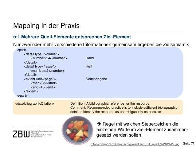 n:1 Mehrere Quell-Elemente entsprechen Ziel-ElementNur zwei oder mehr verschiedene Informationen gemeinsam ergeben die Zie...