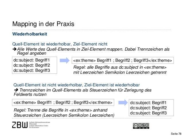 Mapping in der PraxisWiederholbarkeitQuell-Element ist wiederholbar, Ziel-Element nichtAlle Werte des Quell-Elements in Z...