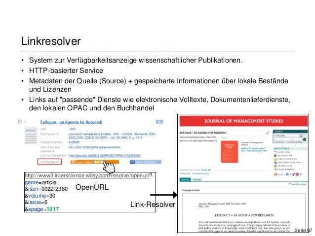 87Linkresolver• System zur Verfügbarkeitsanzeige wissenschaftlicher Publikationen.• HTTP-basierter Service• Metadaten der ...