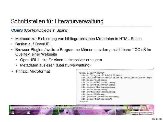 COinS (ContextObjects in Spans)• Methode zur Einbindung von bibliographischen Metadaten in HTML-Seiten• Basiert auf OpenUR...