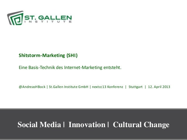 Shitstorm-Marketing (SHI )       tEine Basis-Technik des Internet-Marketing entsteht.@AndreasHBock | St.Gallen Institute G...