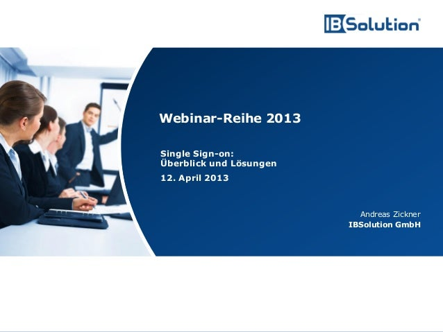 Webinar-Reihe 2013                                        Single Sign-on:                                        Überblick...