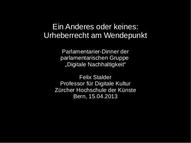 """Ein Anderes oder keines:Urheberrecht am Wendepunkt     Parlamentarier-Dinner der    parlamentarischen Gruppe      """"Digital..."""