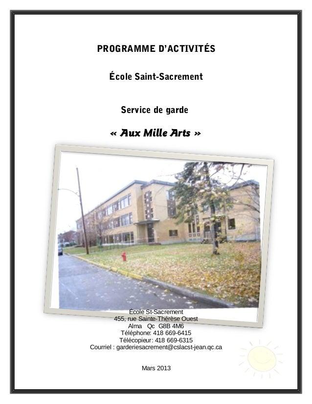 PROGRAMME D'ACTIVITÉSÉcole Saint-SacrementService de garde« Aux Mille Arts »École St-Sacrement455, rue Sainte-Thérèse Oues...