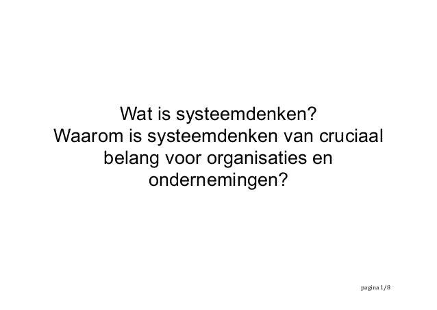 Wat is systeemdenken? Waarom is systeemdenken van cruciaal belang voor organisaties en ondernemingen? pagina   /1 8