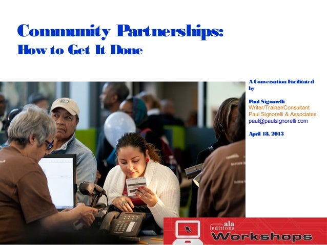 Community Partnerships:How to Get It Done                          A Conversation Facilitated                          by ...