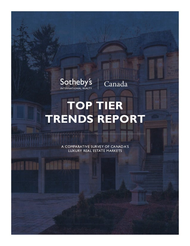 TOP TIERTRENDS REPORT  A COMPARATIVE SURVEY OF CANADA'S     LUXURY REAL ESTATE MARKETS