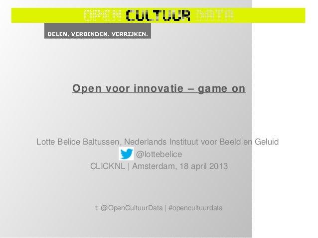 Open voor innovatie – game onLotte Belice Baltussen, Nederlands Instituut voor Beeld en Geluid                          @l...