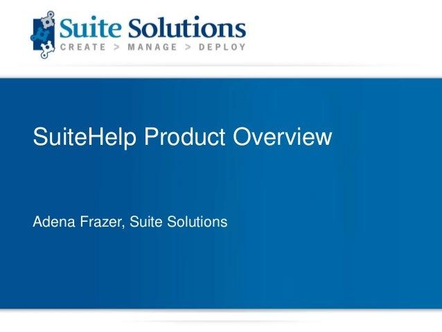 SuiteHelp Product OverviewAdena Frazer, Suite Solutions