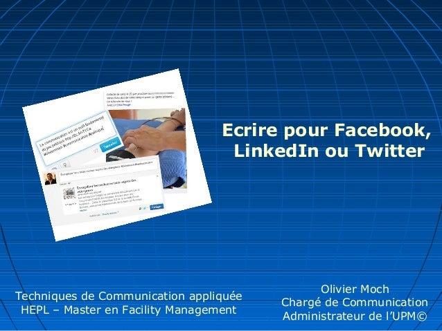 Ecrire pour Facebook,                                  LinkedIn ou Twitter                                              Ol...