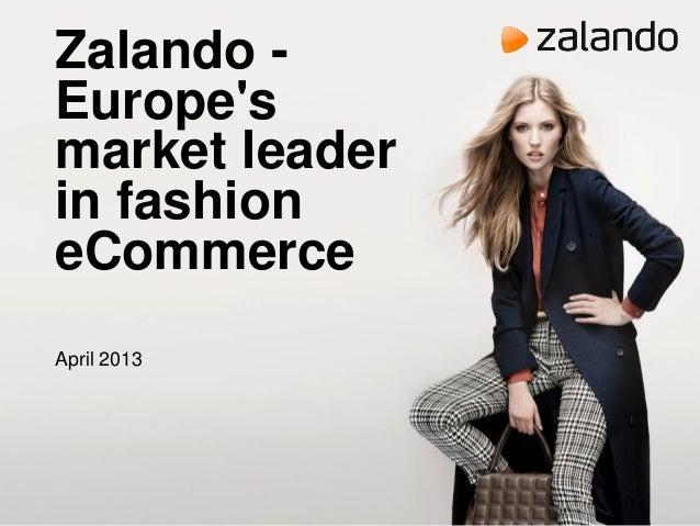 Zalando Europe's market leader in fashion eCommerce April 2013