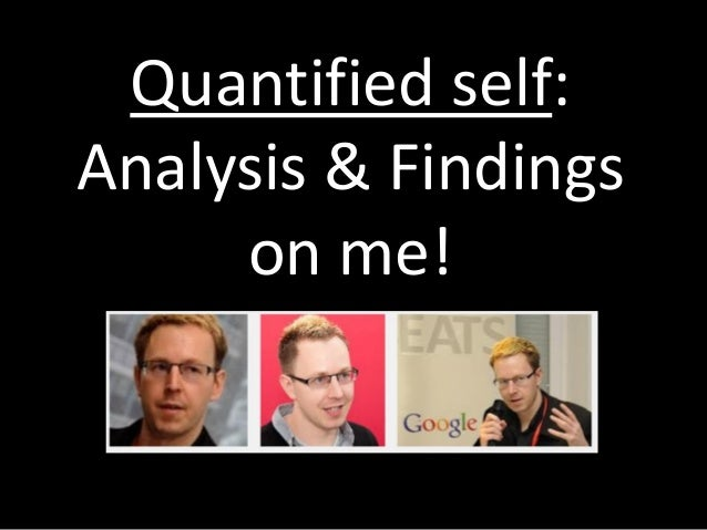 Quantified self: Analysis & Findings on me!