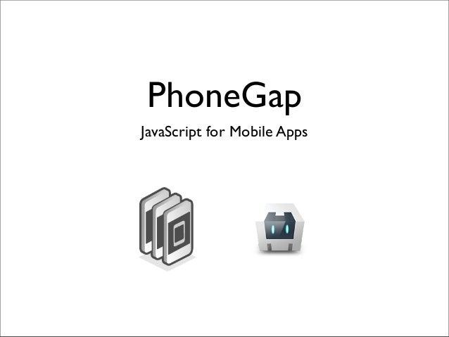 PhoneGapJavaScript for Mobile Apps