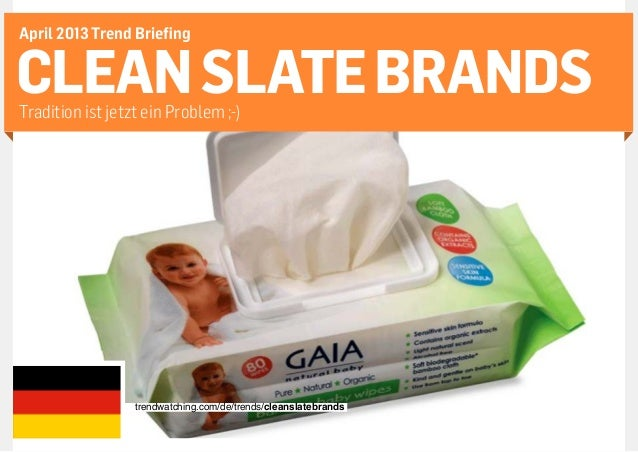 April 2013 Trend BriefingCLEAN SLATE BRANDSTradition ist jetzt ein Problem ;-)                                            ...