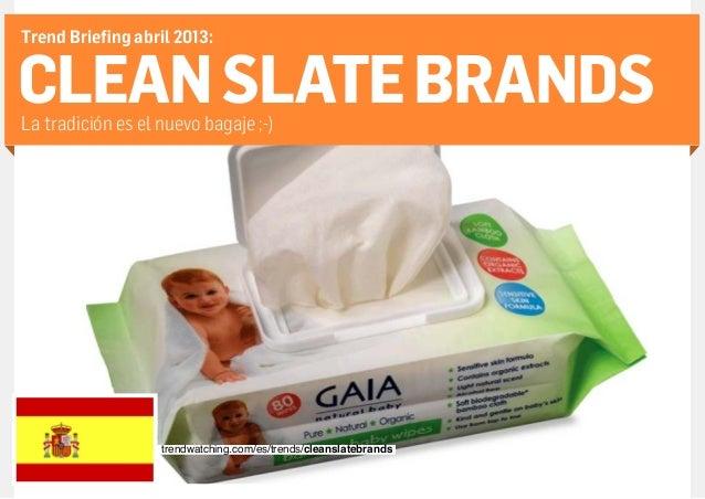 Trend Briefing abril 2013:CLEAN SLATE BRANDSLa tradición es el nuevo bagaje ;-)                                           ...