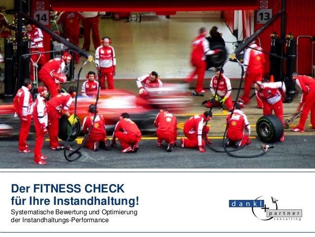 Der FITNESS CHECK für Ihre Instandhaltung! Systematische Bewertung und Optimierung der Instandhaltungs-Performance