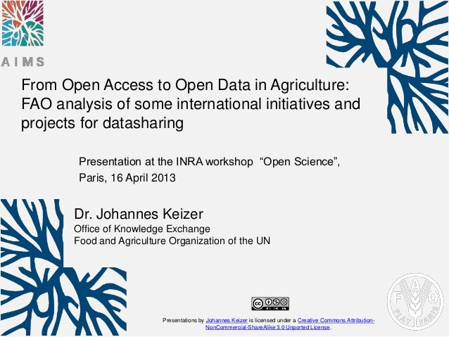 From Open Access to Open Data in Agriculture:FAO analysis of some international initiatives andprojects for datasharing   ...