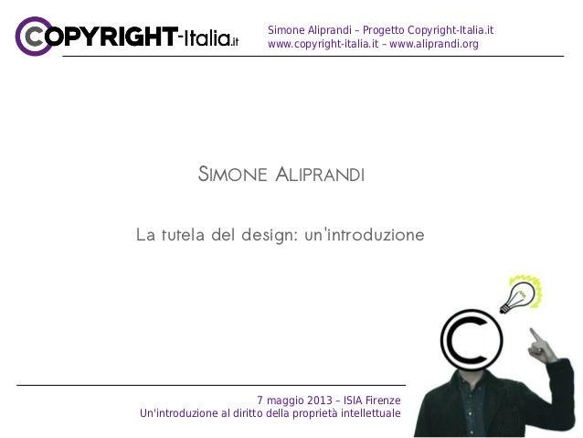 Simone Aliprandi – Progetto Copyright-Italia.itwww.copyright-italia.it – www.aliprandi.orgSIMONE ALIPRANDILa tutela del de...