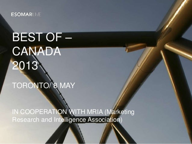 BEST OF –CANADA2013TORONTO/ 8 MAYIN COOPERATION WITH MRIA (MarketingResearch and Intelligence Association)