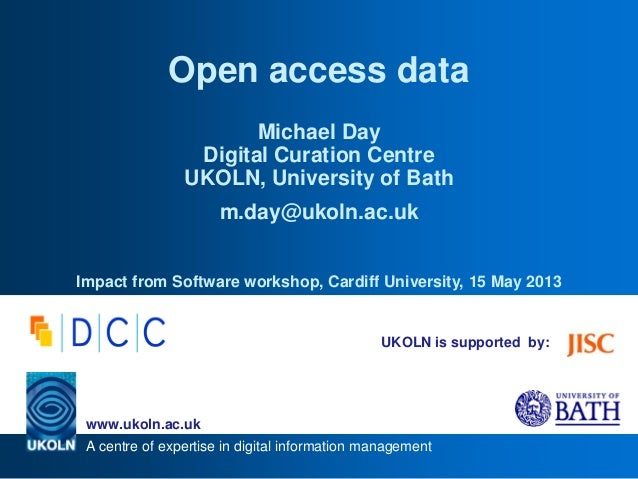 A centre of expertise in digital information managementwww.ukoln.ac.ukUKOLN is supported by:Open access dataMichael DayDig...