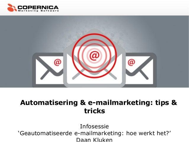 Automatisering & e-mailmarketing: tips &tricksInfosessie'Geautomatiseerde e-mailmarketing: hoe werkt het?'