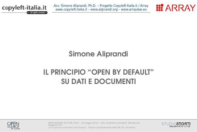 OPEN SOURCE IN TOUR 2013 – 16 maggio 2013 – Villa Cordellina Lombardi, MontecchioMaggiore (Vi)con il patrocinio di Provinc...