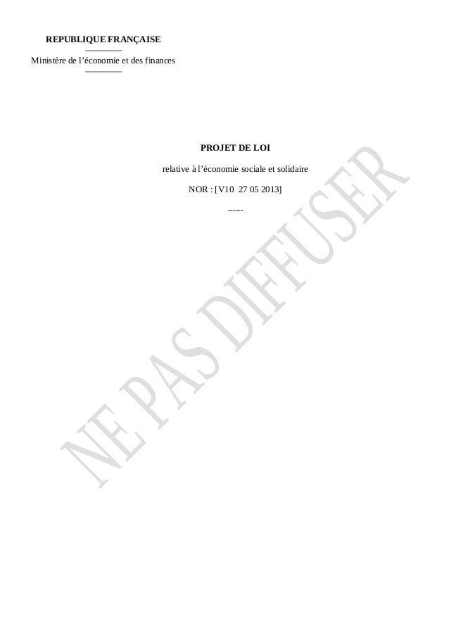 PROJET DE LOI relative à l'économie sociale et solidaire NOR : [V10 27 05 2013] ------ REPUBLIQUE FRANÇAISE ———— Ministère...
