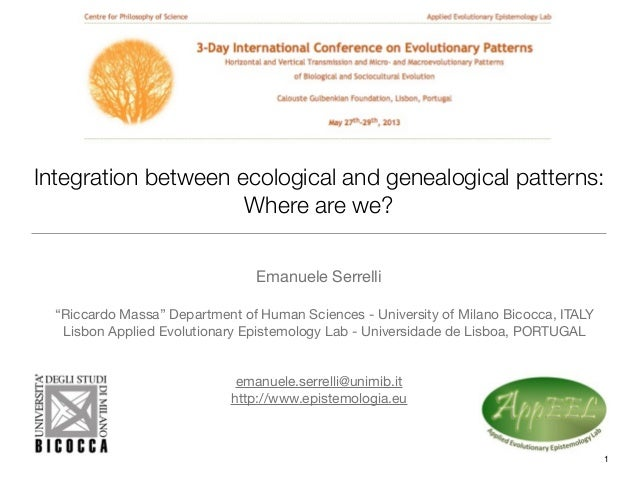 "Integration between ecological and genealogical patterns:Where are we?Emanuele Serrelli""Riccardo Massa"" Department of Huma..."