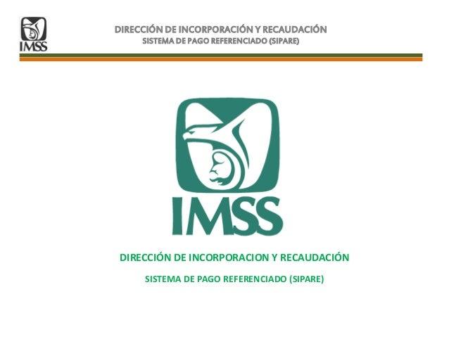 DIRECCIÓN DE INCORPORACIÓN Y RECAUDACIÓNSISTEMA DE PAGO REFERENCIADO (SIPARE)DIRECCIÓN DE INCORPORACION Y RECAUDACIÓNSISTE...