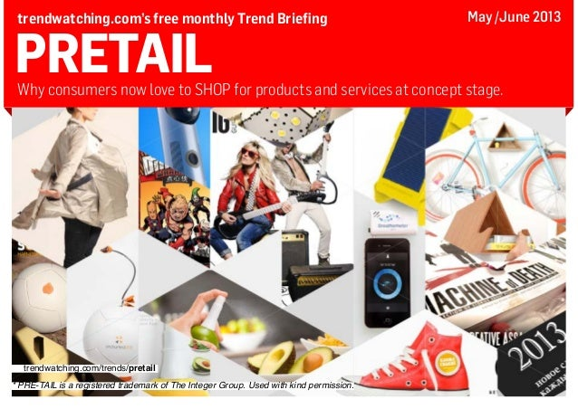 PRETAILWhy consumers now love to SHOP for products and services at concept stage.trendwatching.com's free monthly Trend Br...