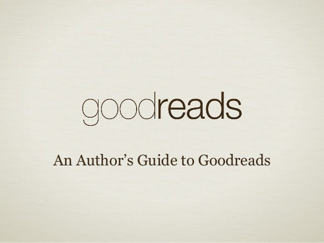 An Author's Guide to Goodreads