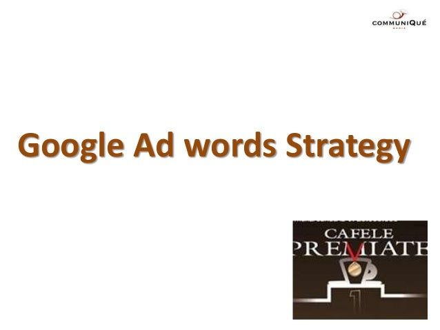 Google Ad words Strategy