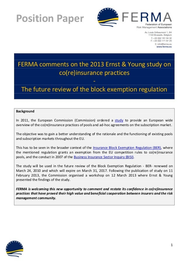 Position Paper1FERMA comments on the 2013 Ernst & Young study onco(re)insurance practices-The future review of the block e...