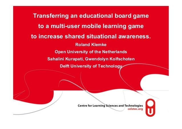 page 1Transferring an educational board gameto a multi-user mobile learning gameto increase shared situational awareness.R...
