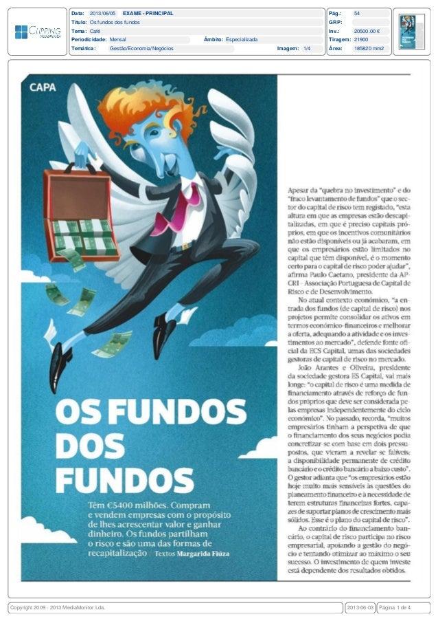 Data:  2013/06/05  EXAME - PRINCIPAL  Pág.:  Título: Os fundos dos fundos Tema: Café  Inv.:  Periodicidade: Mensal Temátic...