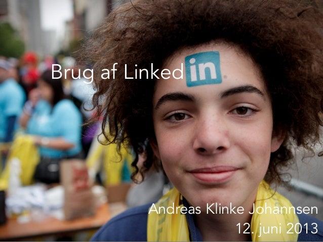 Brug af LinkedAndreas Klinke Johannsen12. juni 2013