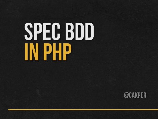 SPEC BDDIN PHP@cakper