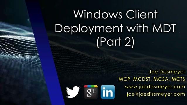 Windows ClientDeployment with MDT(Part 2)