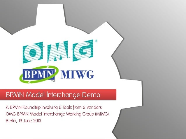 2013-06-19 - BPMN Model Interchange Demo